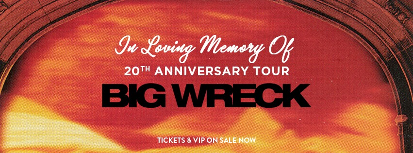 Big Wreck - In Loving Memory Of 20th Anniversary Tour 2018